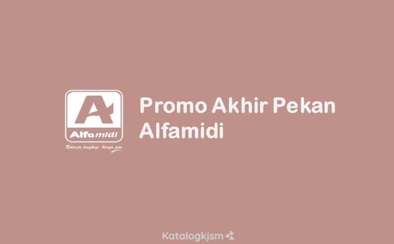 Promo Akhir Pekan JSM Alfamidi
