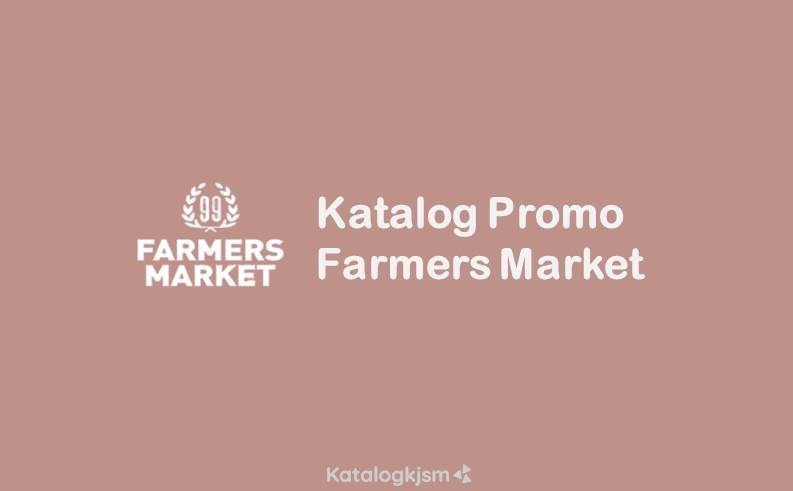 Katalog Promo Farmers Market Minggu Ini 20 22 November 2020
