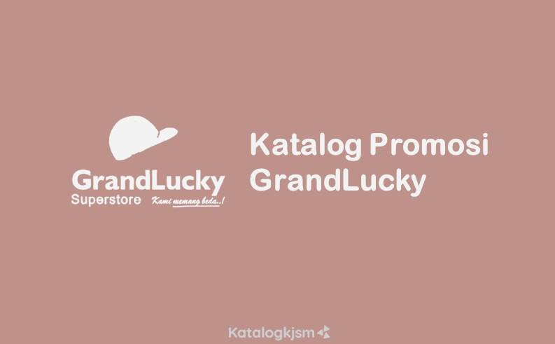 Katalog Promosi GrandLucky