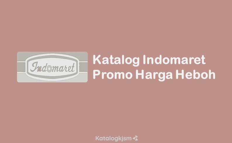 Katalog Indomaret Promo Harga Heboh