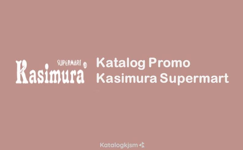 Katalog Promo Kasimura Supermart