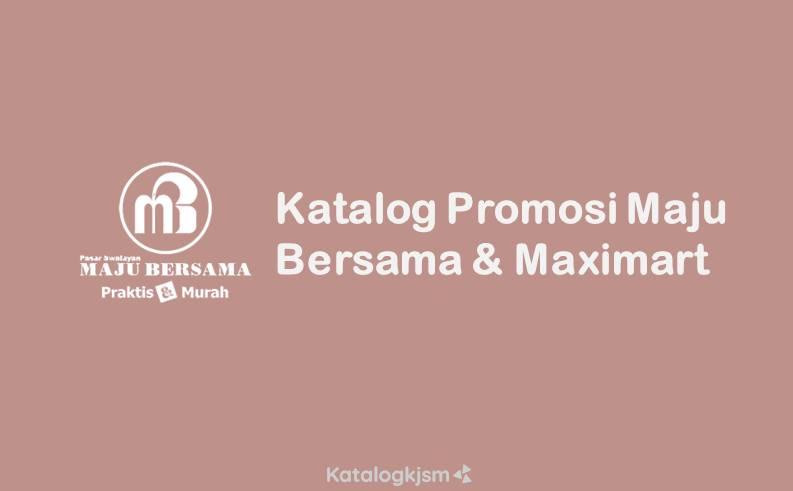 Katalog Promosi Maju Bersama dan Maximart