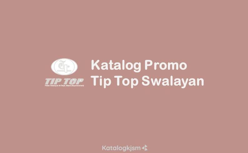 Katalog Promo Tip Top Swalayan
