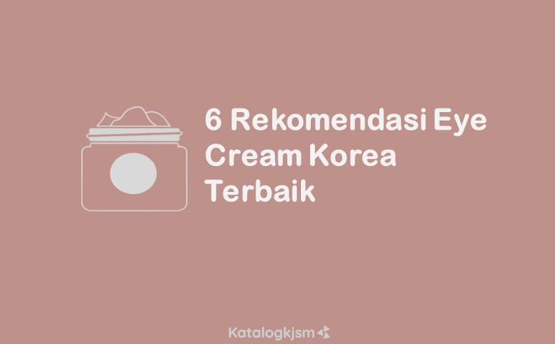 Eye Cream Korea Terbaik